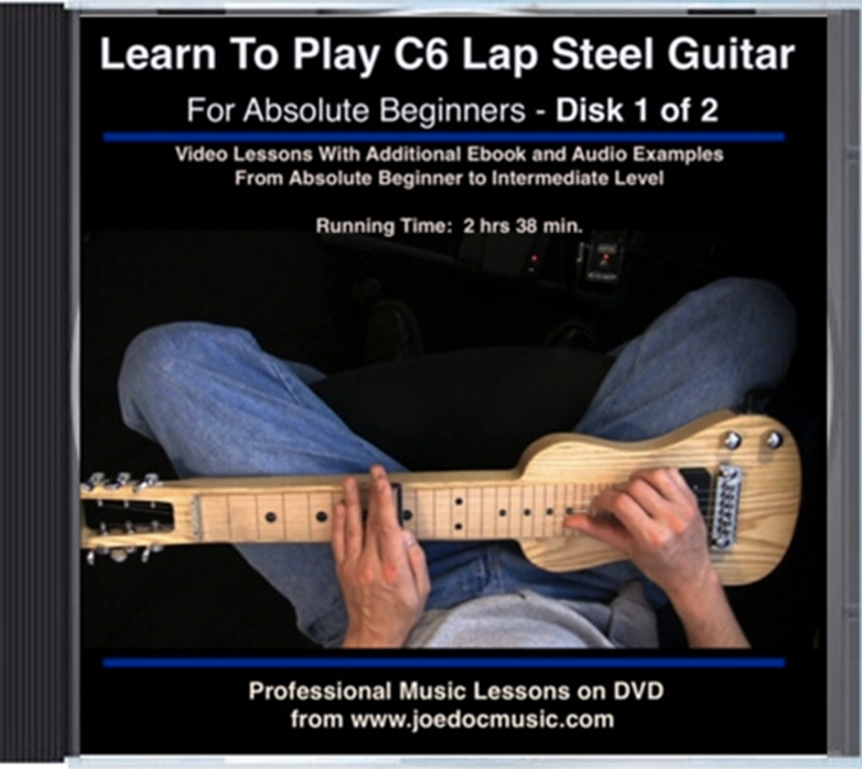 Learn To Play C6 Lap Steel Guitar Dvd1 Joedocmusic